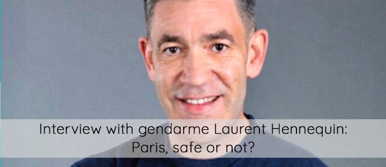 Interview with gendarme Laurent Hennequin: Paris, safe or not?
